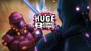 Huge Bang Bang